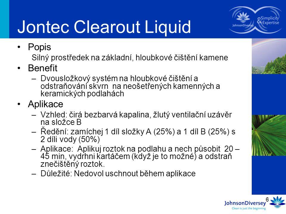 7 Jontec Clearout Powder Popis –Odstraňovač skvrn z kamene Benefit –Savý prášek na odstraňování skvrn z kamenných a keramických podlah Aplikace –Vzhled: sivý prášek, 400 gr.