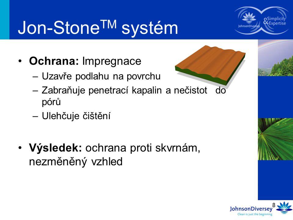 """29 Jon-Stone TM - odbornost Mramorové podlahy: Příprava –Když je potřeba, odstraň starou disperzi s mírně alkalickým striperem –Základně vyčisti a odstraň skvrny k rovnoměrnému vzhledu –Vybrus diamantovými pedy na odstranění škrábanců a nerovností, k perfektnímu """"mokrému vzhledu"""