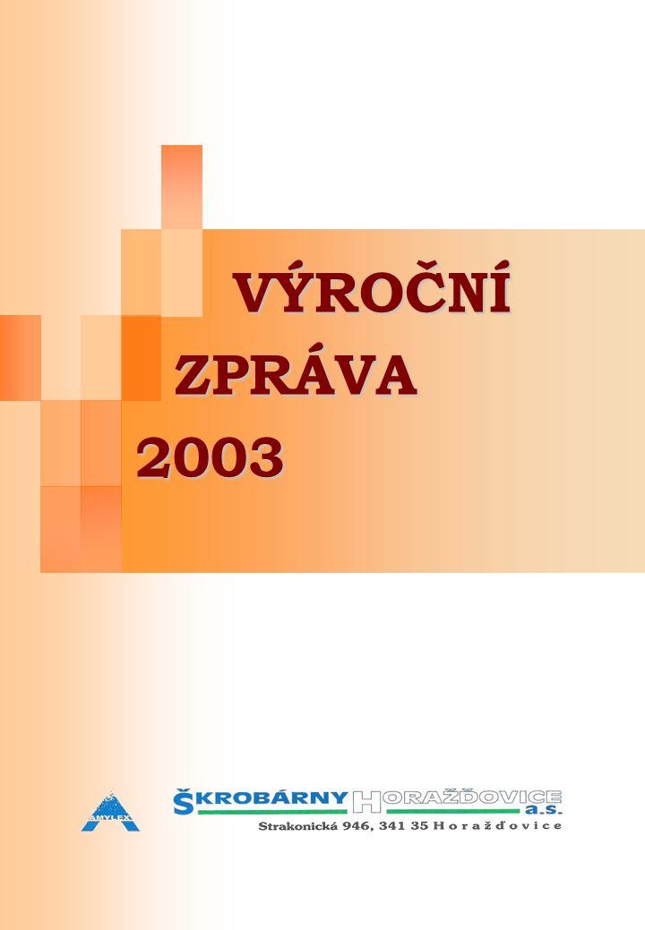 Základní údaje o společnosti Basic company information Firma: Škrobárny Horažďovice, a.s Trade name: Škrobárny Horažďovice, a.s.
