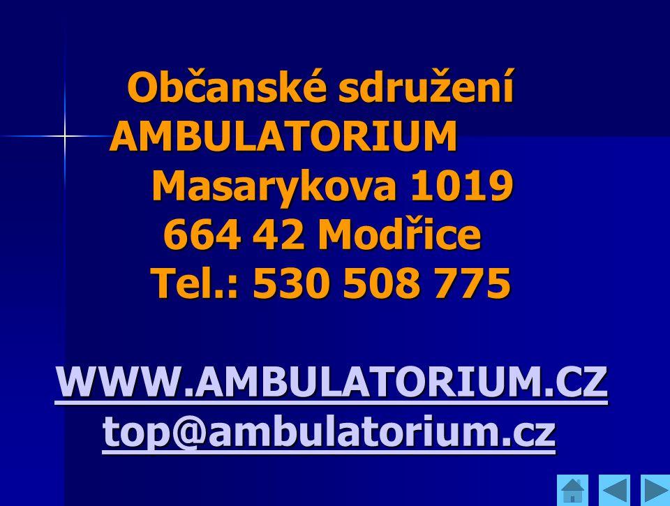 Občanské sdružení AMBULATORIUM Masarykova 1019 664 42 Modřice Tel.: 530 508 775 WWW.AMBULATORIUM.CZ top@ambulatorium.cz Občanské sdružení AMBULATORIUM