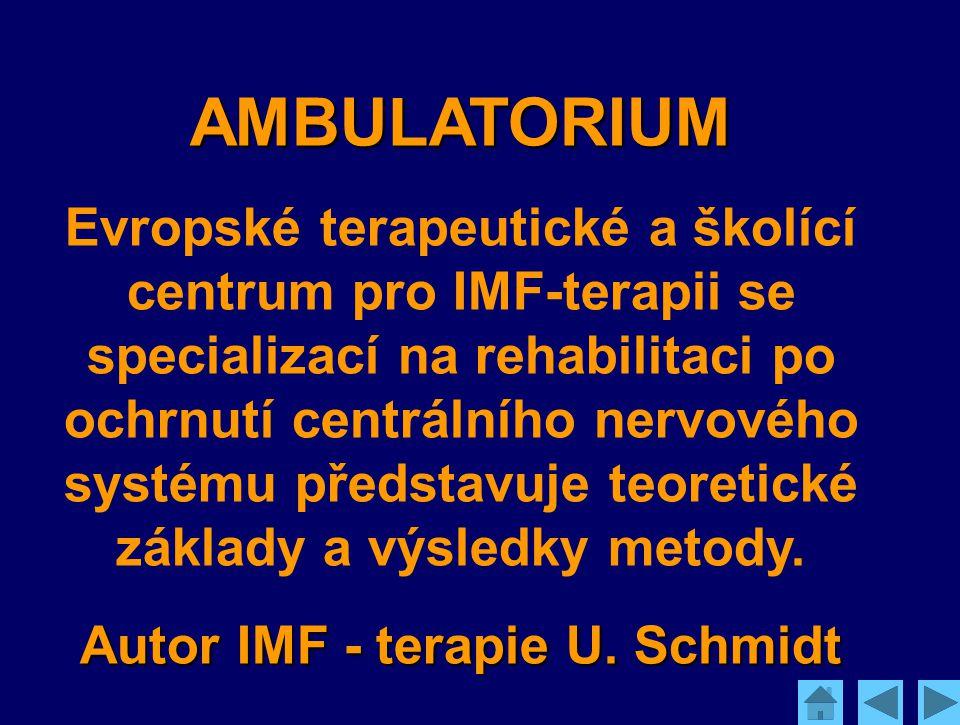 AMBULATORIUM Evropské terapeutické a školící centrum pro IMF-terapii se specializací na rehabilitaci po ochrnutí centrálního nervového systému předsta
