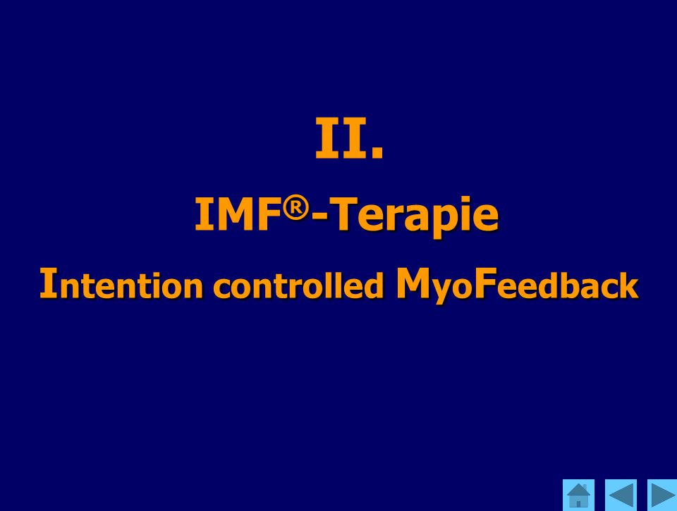 ® -Terapie I ntention controlled M yo F eedback II.