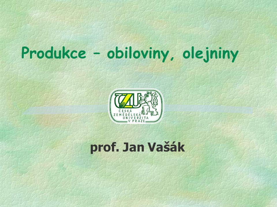 Produkce – obiloviny, olejniny prof. Jan Vašák