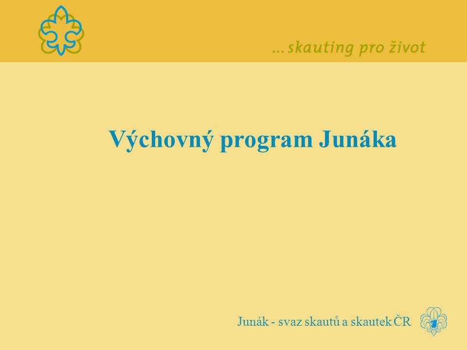 Výchovný program Junáka Junák - svaz skautů a skautek ČR