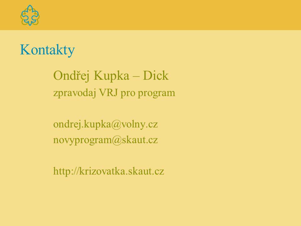 Kontakty Ondřej Kupka – Dick zpravodaj VRJ pro program ondrej.kupka@volny.cz novyprogram@skaut.cz http://krizovatka.skaut.cz
