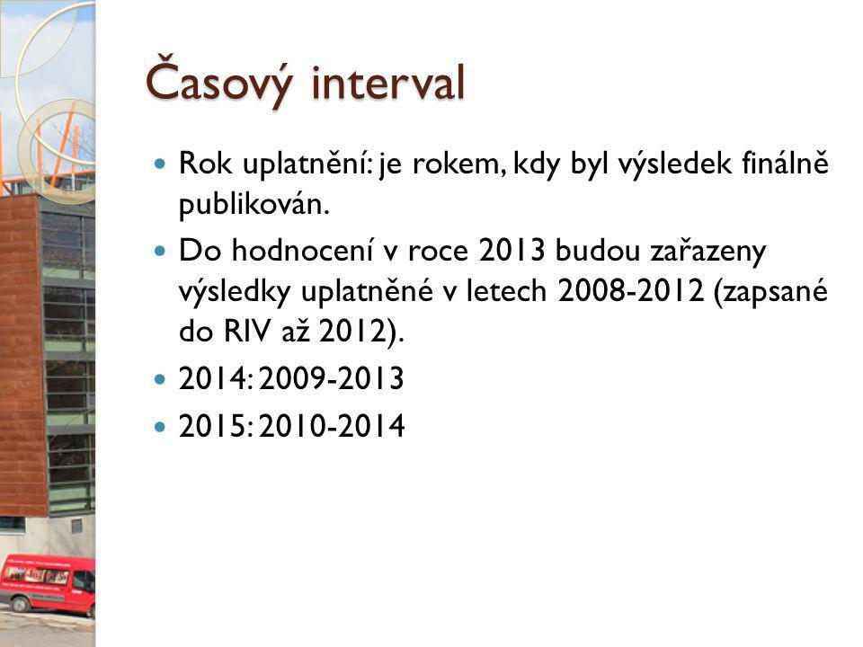 Časový interval Rok uplatnění: je rokem, kdy byl výsledek finálně publikován.