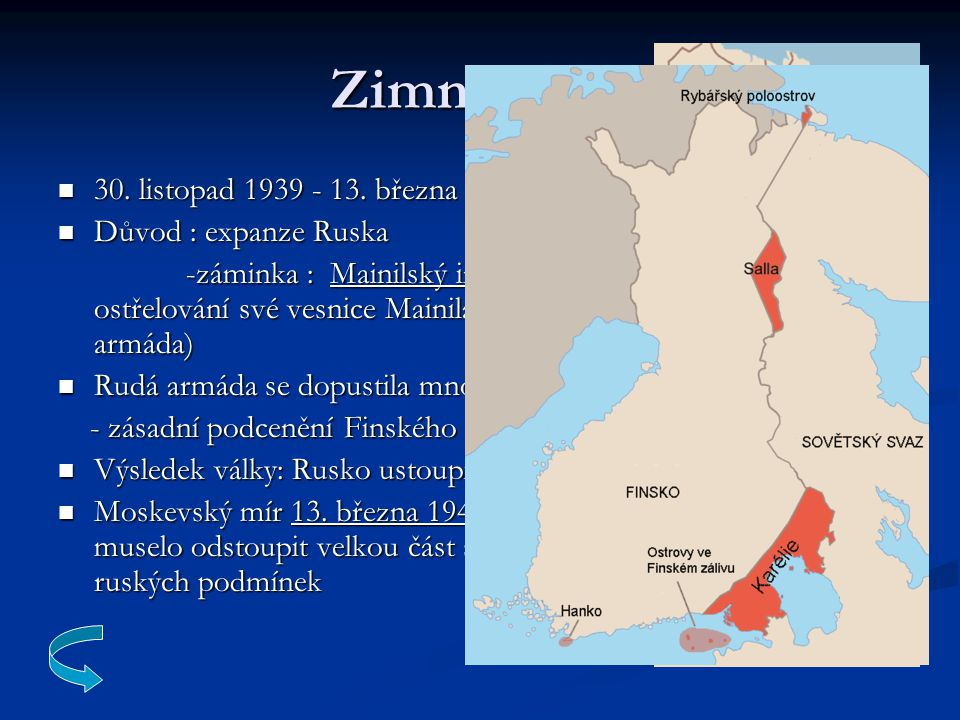 Zimní válka 30.listopad 1939 - 13. března 1940 30.