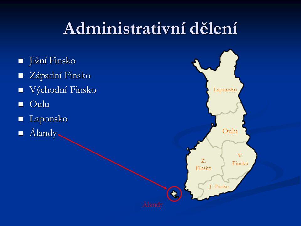 Administrativní dělení Jižní Finsko Jižní Finsko Západní Finsko Západní Finsko Východní Finsko Východní Finsko Oulu Oulu Laponsko Laponsko Ålandy Ålandy V.