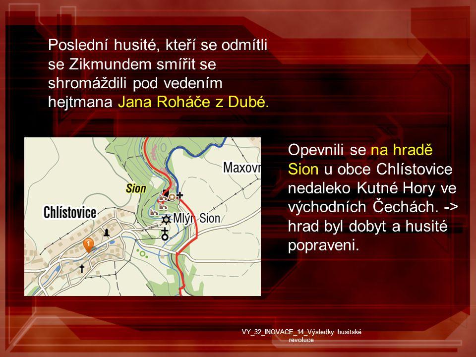 Poslední husité, kteří se odmítli se Zikmundem smířit se shromáždili pod vedením hejtmana Jana Roháče z Dubé.