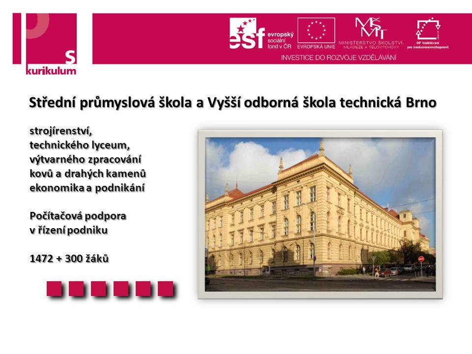 Střední průmyslová škola a Vyšší odborná škola technická Brno strojírenství, technického lyceum, výtvarného zpracování kovů a drahých kamenů ekonomika a podnikání Počítačová podpora v řízení podniku 1472 + 300 žáků
