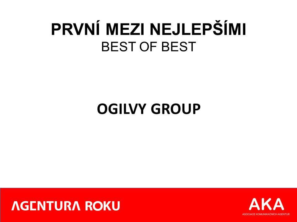 PRVNÍ MEZI NEJLEPŠÍMI BEST OF BEST OGILVY GROUP