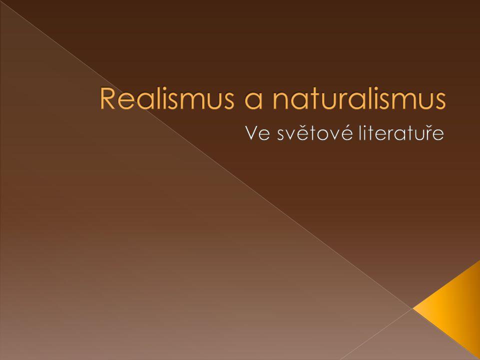  Naturalismus = umělecký směr ve 2.