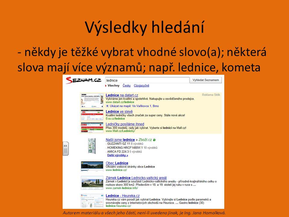 Tip pro vyhledávání -některé vyhledávače nabízí předem roztříděné skupiny vyhledávaných odkazů, které se objeví na úvodní stránce.
