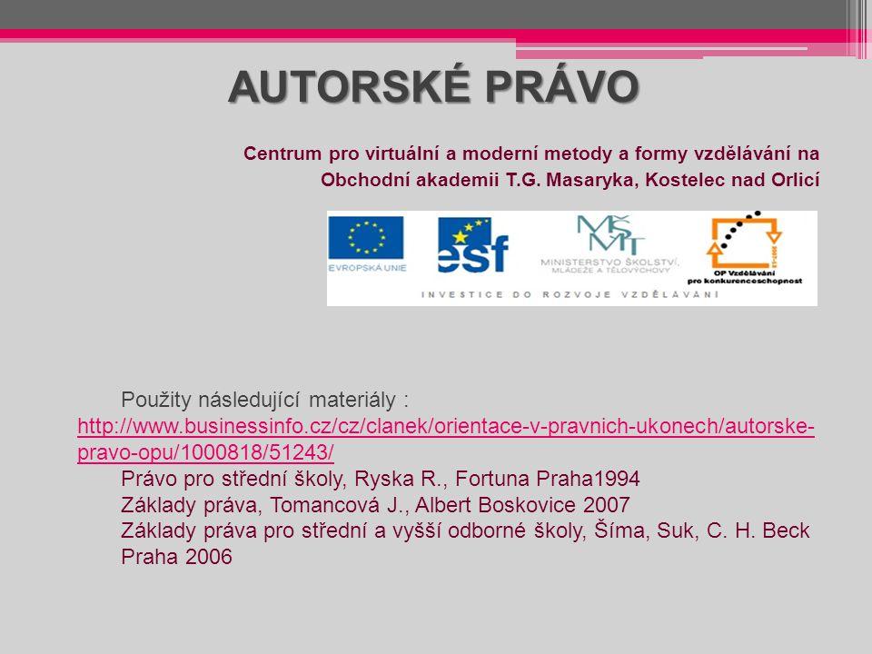 AUTORSKÉ PRÁVO Centrum pro virtuální a moderní metody a formy vzdělávání na Obchodní akademii T.G.