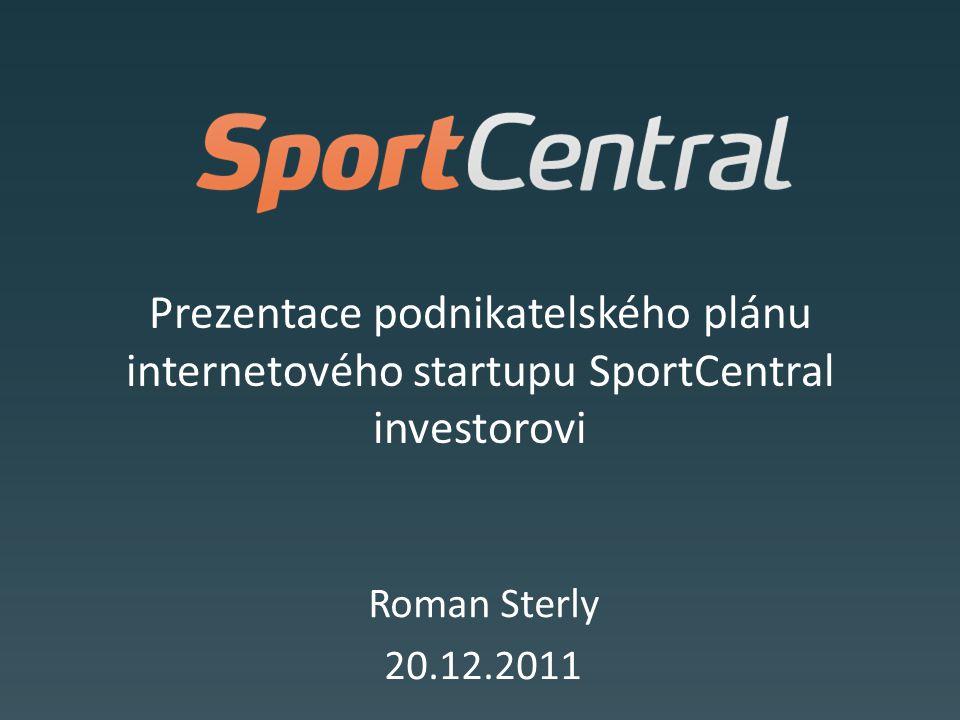 Prezentace podnikatelského plánu internetového startupu SportCentral investorovi Roman Sterly 20.12.2011