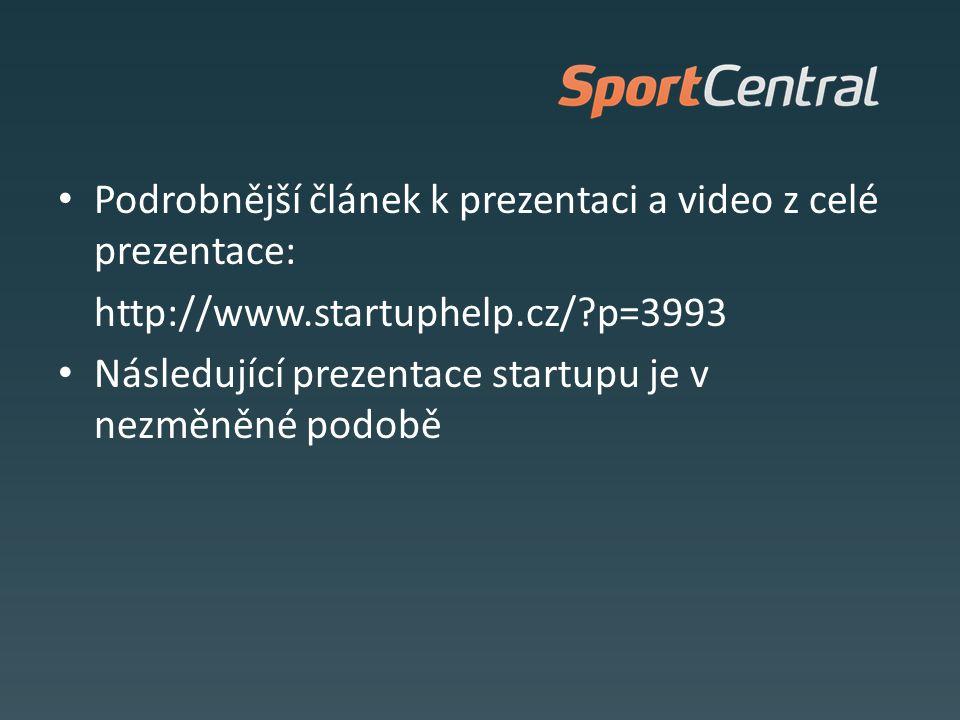Podrobnější článek k prezentaci a video z celé prezentace: http://www.startuphelp.cz/ p=3993 Následující prezentace startupu je v nezměněné podobě