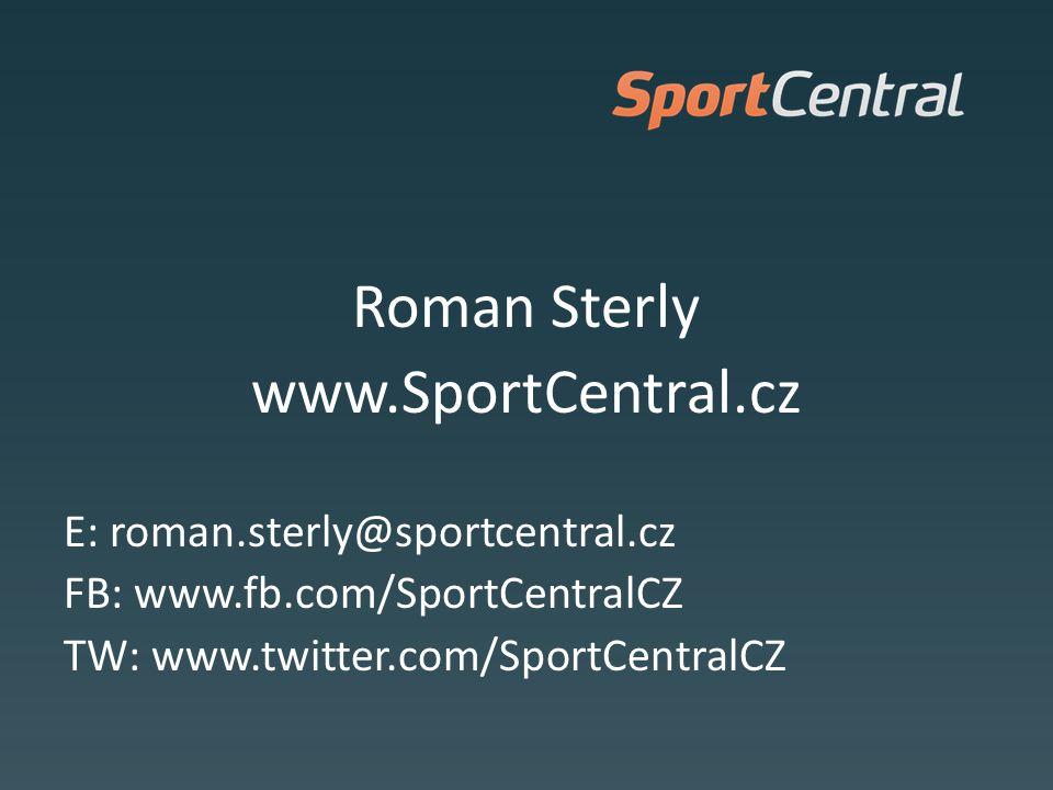 Roman Sterly www.SportCentral.cz E: roman.sterly@sportcentral.cz FB: www.fb.com/SportCentralCZ TW: www.twitter.com/SportCentralCZ