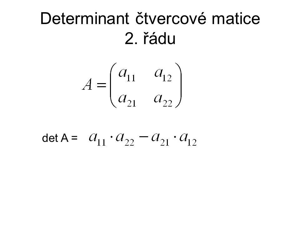 Determinant čtvercové matice 2. řádu det A =