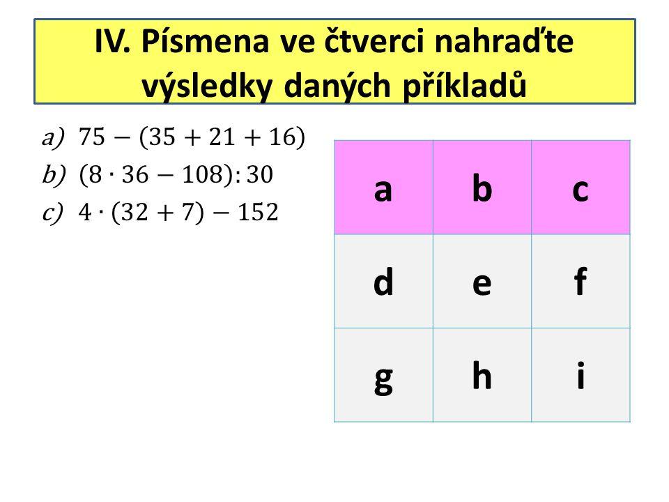IV. Písmena ve čtverci nahraďte výsledky daných příkladů abc def ghi