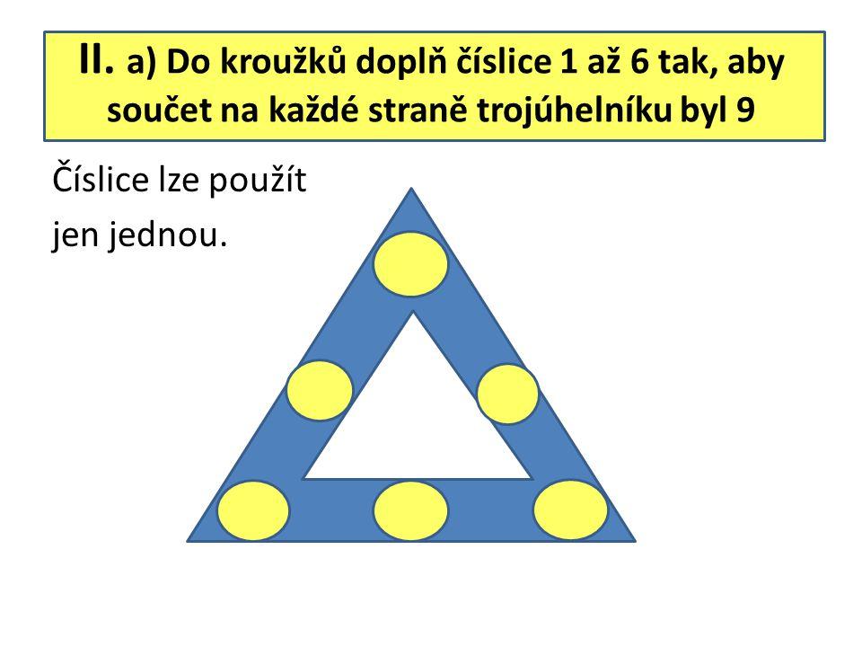 II. b) Do kroužků doplň číslice 1 až 7 tak, aby součet tří čísel na jedné přímce byl 14