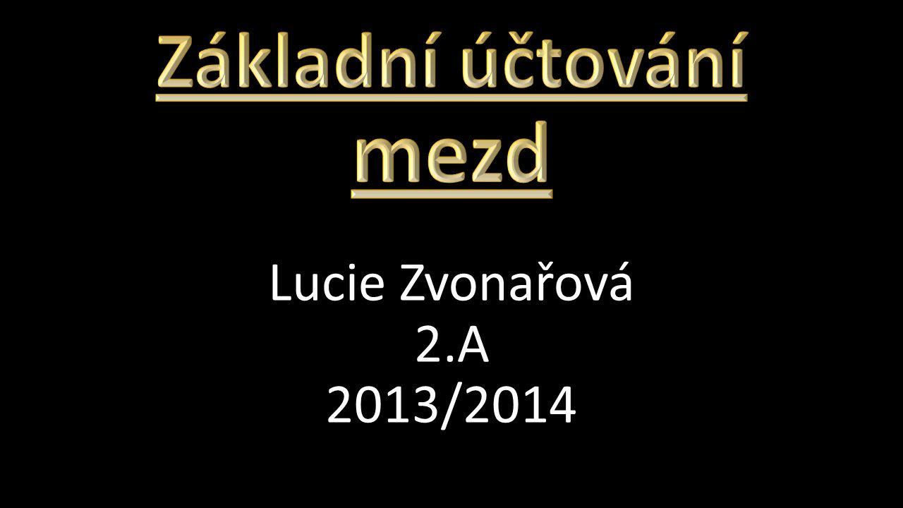 Lucie Zvonařová 2.A 2013/2014