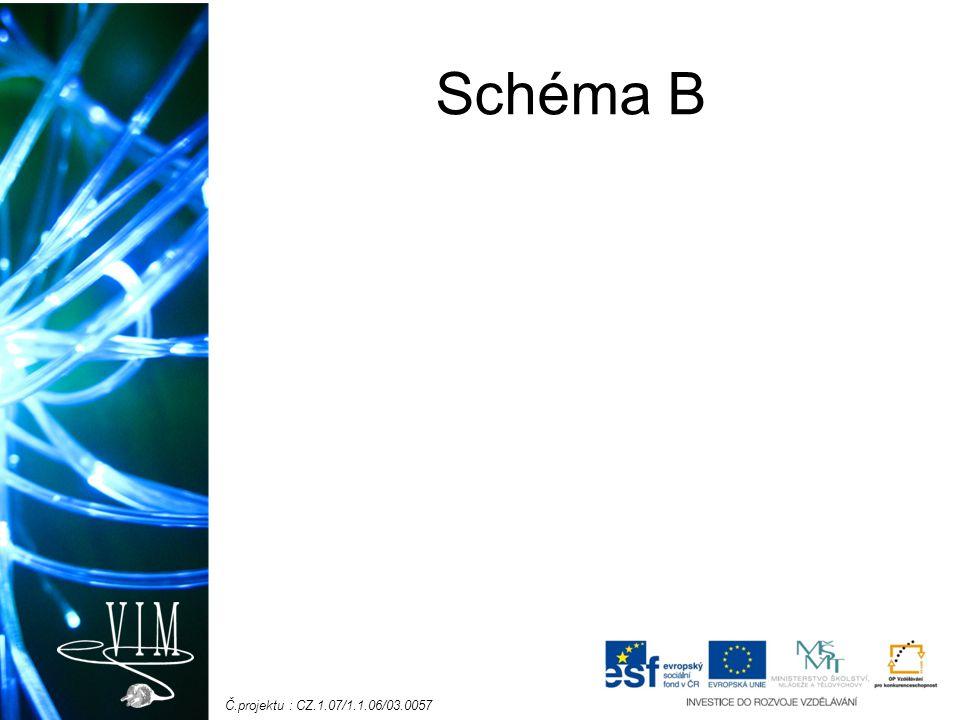 Č.projektu : CZ.1.07/1.1.06/03.0057 Schéma B