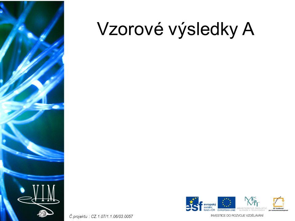Č.projektu : CZ.1.07/1.1.06/03.0057 Vzorové výsledky A