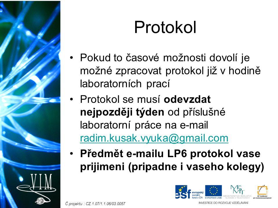 Č.projektu : CZ.1.07/1.1.06/03.0057 Postup práce