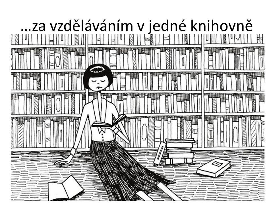 …za vzděláváním v jedné knihovně