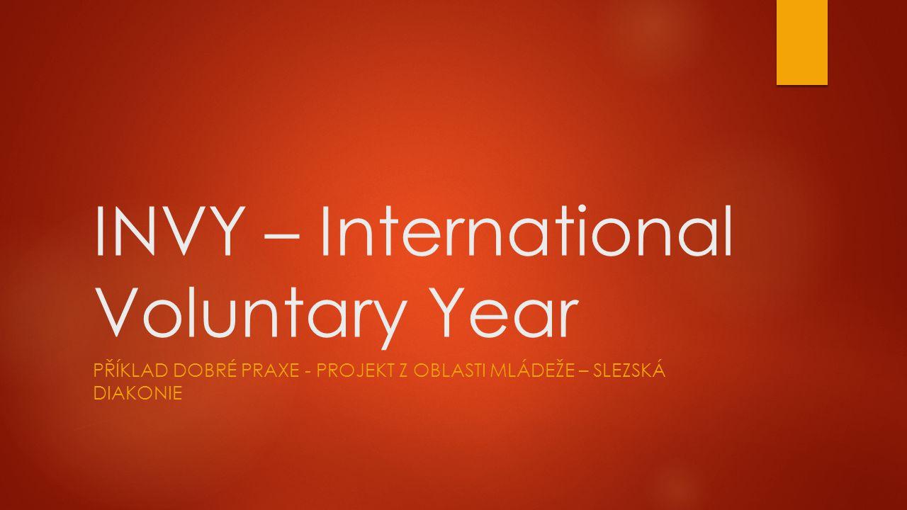 INVY – International Voluntary Year PŘÍKLAD DOBRÉ PRAXE - PROJEKT Z OBLASTI MLÁDEŽE – SLEZSKÁ DIAKONIE