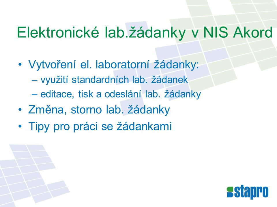 Vytvoření el. laboratorní žádanky: –využití standardních lab.