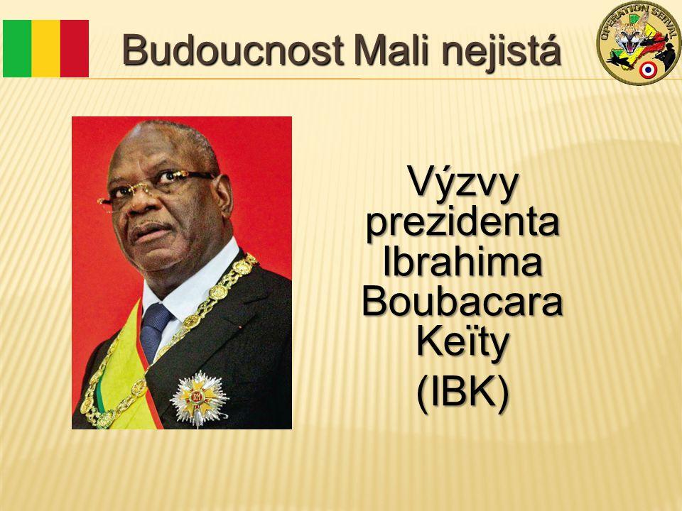 Budoucnost Mali nejistá Výzvy prezidenta Ibrahima Boubacara Keïty (IBK)