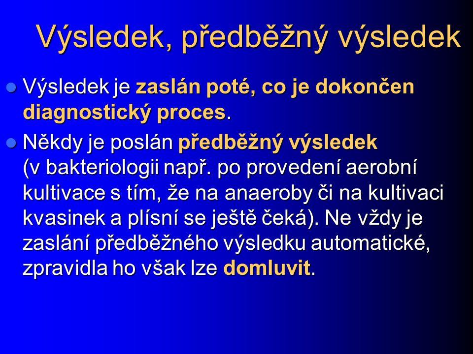 Výsledek, předběžný výsledek Výsledek je zaslán poté, co je dokončen diagnostický proces.