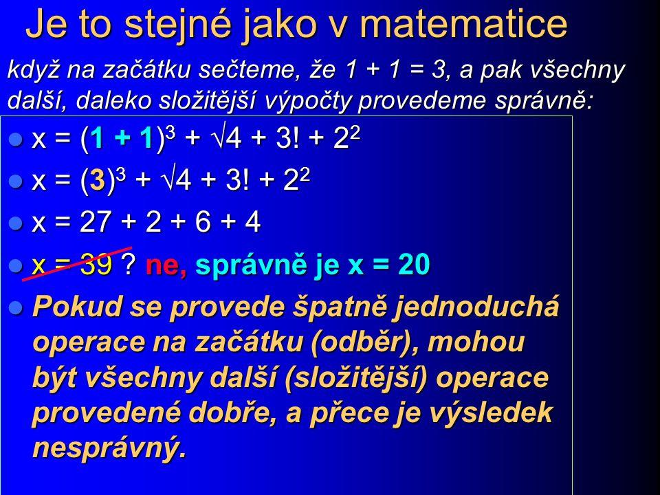 Je to stejné jako v matematice x = (1 + 1) 3 +  4 + 3.