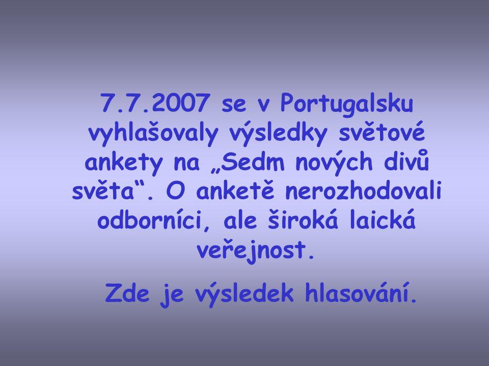 """7.7.2007 se v Portugalsku vyhlašovaly výsledky světové ankety na """"Sedm nových divů světa ."""