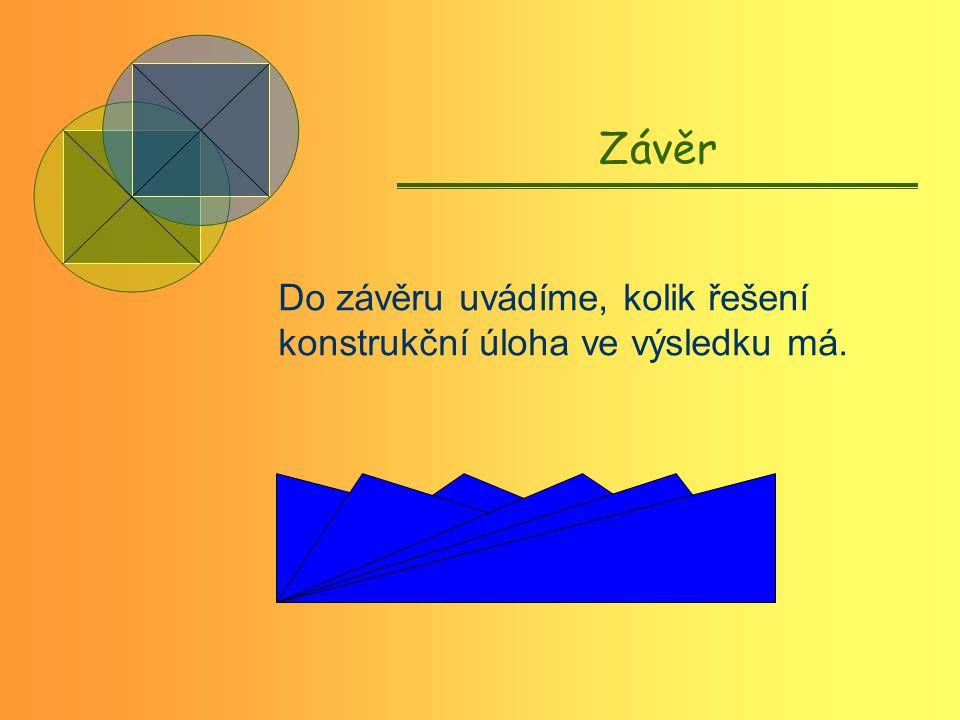 Závěr Do závěru uvádíme, kolik řešení konstrukční úloha ve výsledku má.