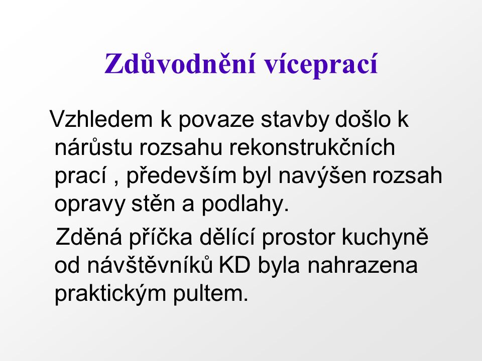 Realizace projektu Smlouva o dílo byla podepsána dne 14.4.2010 Termín zahájení : 3.5.2010 Termín ukončení : 2.7.2010 Cena bez DPH : 307.773 Kč Dodatek č.