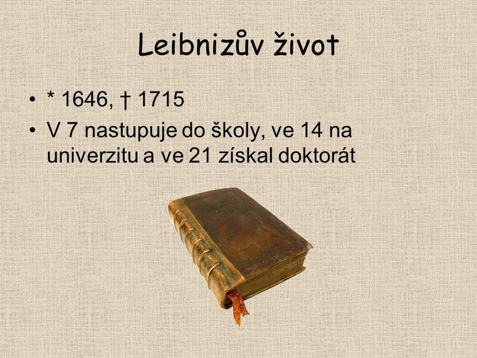 """Leibnizova filozofie Nesouhlasí s Aristotelem → pokouší se o lepší matematicky podložený výklad světa Pokus rozložit myšlenky na symboly Spisy o """"monádách"""