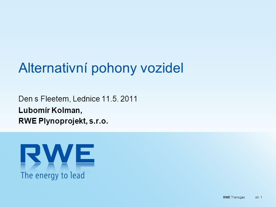 RWE Transgasstr.2 Proč alternativní pohony automobilů.