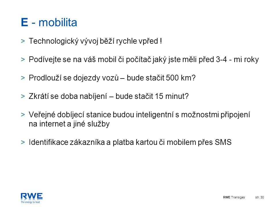 RWE Transgasstr.30 E - mobilita >Technologický vývoj běží rychle vpřed .