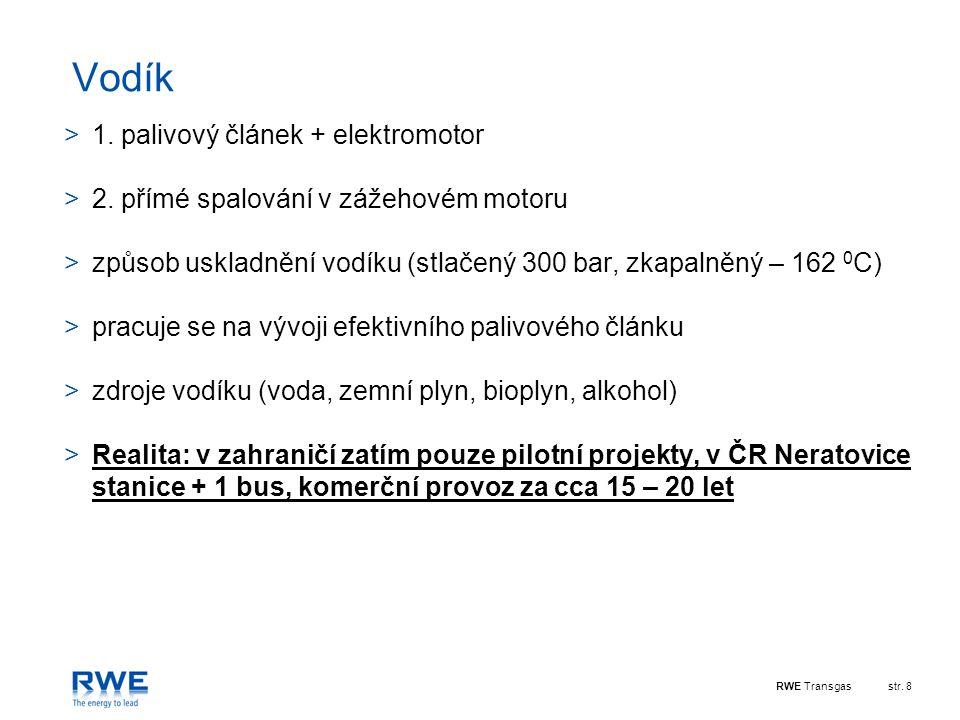 RWE Transgasstr.8 Vodík >1. palivový článek + elektromotor >2.