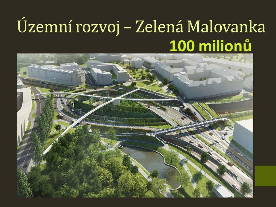 Územní rozvoj – Zelená Malovanka 100 milionů