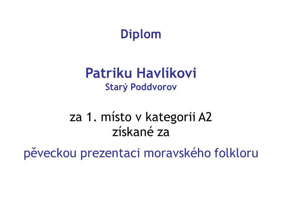 Diplom Patriku Havlíkovi Starý Poddvorov za 1.