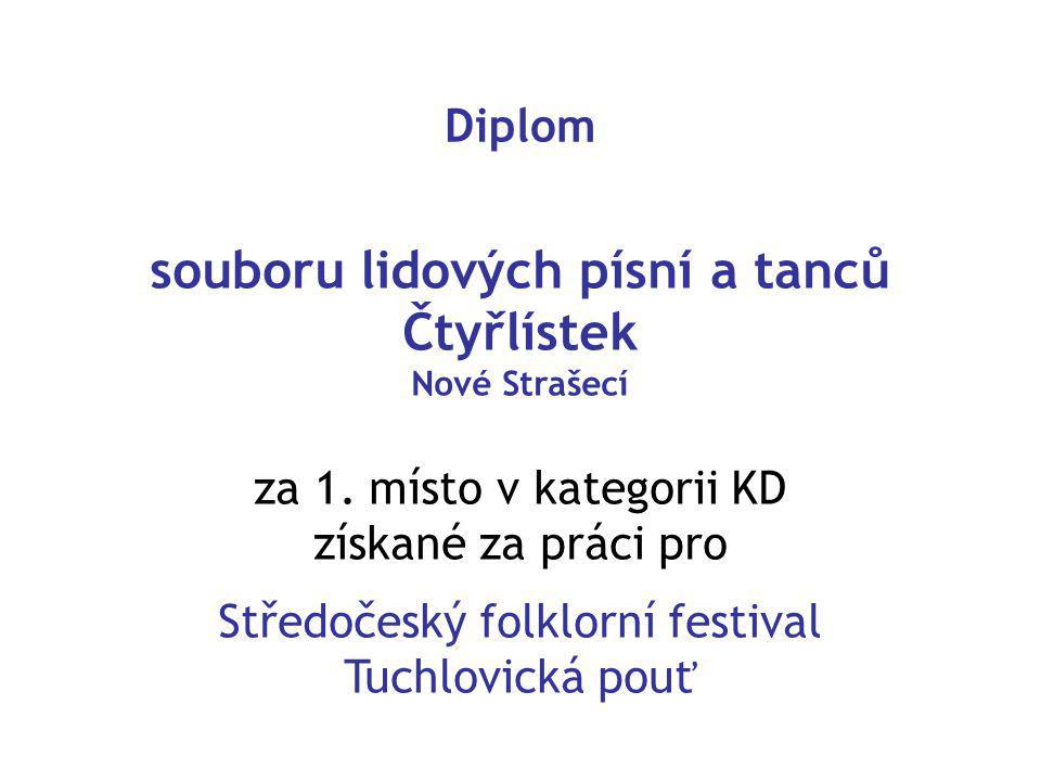 Diplom souboru lidových písní a tanců Čtyřlístek Nové Strašecí za 1.