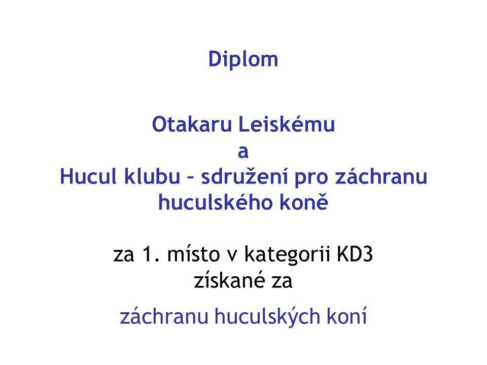 Diplom Otakaru Leiskému a Hucul klubu – sdružení pro záchranu huculského koně za 1.