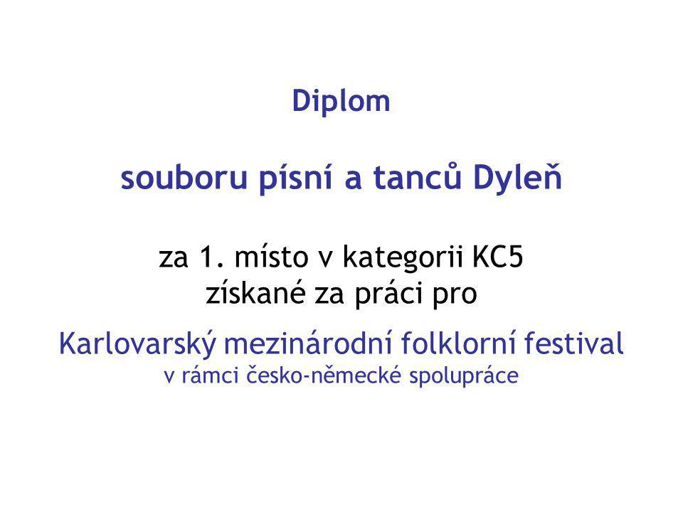 Diplom souboru písní a tanců Dyleň za 1.