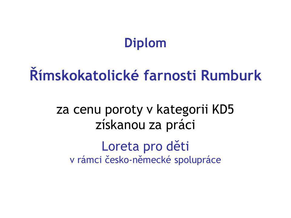 Diplom Římskokatolické farnosti Rumburk za cenu poroty v kategorii KD5 získanou za práci Loreta pro děti v rámci česko-německé spolupráce