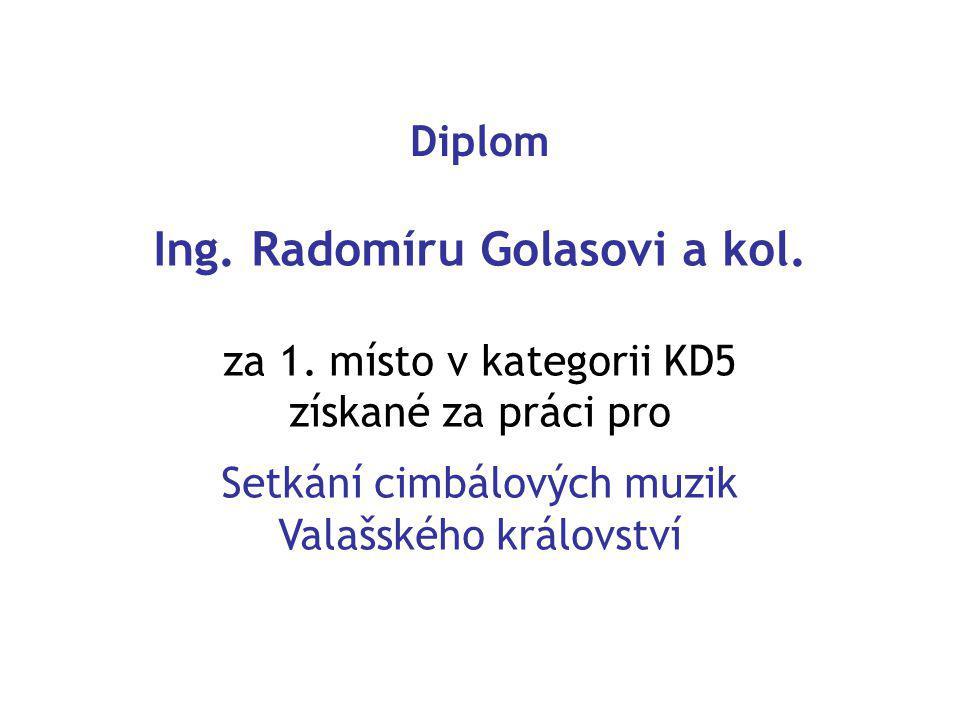 Diplom Ing. Radomíru Golasovi a kol. za 1.