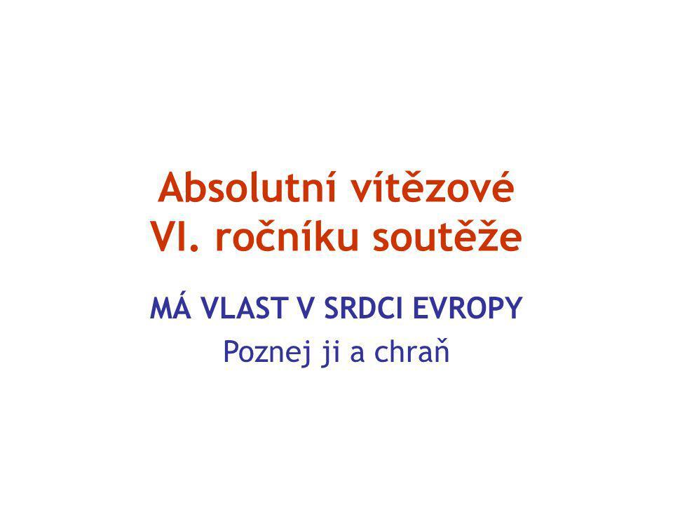 Absolutní vítězové VI. ročníku soutěže MÁ VLAST V SRDCI EVROPY Poznej ji a chraň