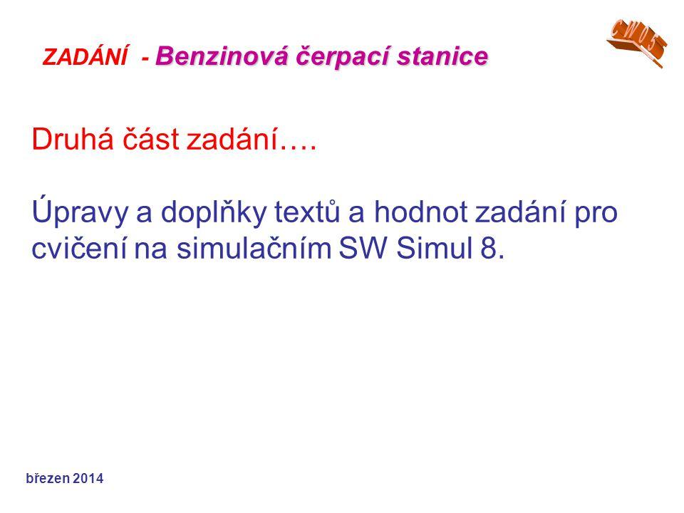 Druhá část zadání…. Úpravy a doplňky textů a hodnot zadání pro cvičení na simulačním SW Simul 8.